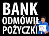 BANK ODMÓWIŁ KREDYTU ? TU SĄ PIENIĄDZE NA JUŻ