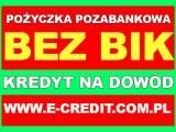 Pożyczka na dowód. Bez weryfikacji - również dla firm.