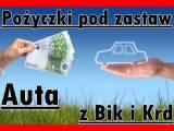 Pożyczka pod zastaw auta pożyczka na auto bez Bik i Krd