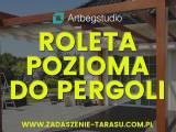 Roleta pozioma do pergoli Pergotenda ,zadaszenie tarasu